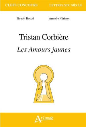 Tristan Corbière : Les amours jaunes