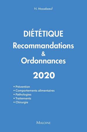 Diététique : recommandations & ordonnances 2020 : prévention, comportements alimentaires, pathologies, traitements, chirurgie