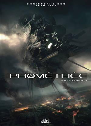 Prométhée. Volume 20, La citadelle