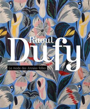 Raoul Dufy : la mode des Années folles : une collection particulière