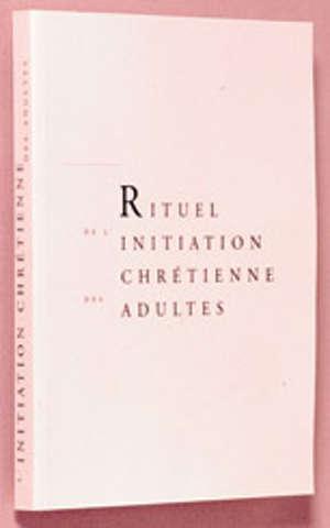 Rituel de l'initiation chrétienne des adultes : livre de travail