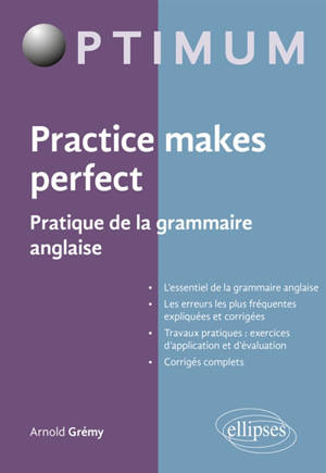 Practice makes perfect : pratique de la grammaire anglaise