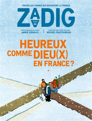 Zadig : toutes les France qui racontent la France. n° 4, Heureux comme Dieu(x) en France ?