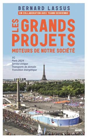 Les grands projets, moteurs de notre société : 5G, Paris 2024, service civique, transports de demain, transition énergétique