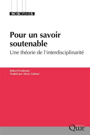 Pour un savoir soutenable : une théorie de l'interdisciplinarité