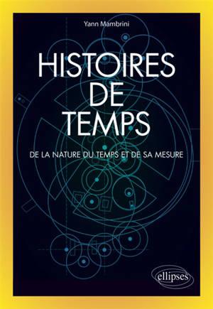 Histoires de temps : de la nature du temps et de sa mesure