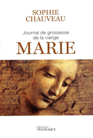Journal de grossesse de la Vierge Marie