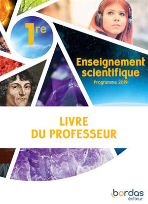 Enseignement scientifique 1re : livre du professeur : programme 2019