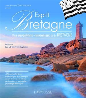Esprit Bretagne : petit inventaire amoureux de la Bretagne