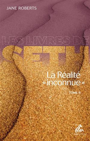 La réalité inconnue. Volume 2
