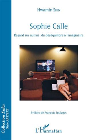 Sophie Calle : regard sur autrui : du déséquilibrage à l'imaginaire