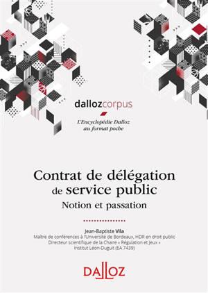 Contrat de délégation de service public : notion et passation