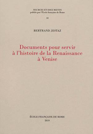 Documents pour servir à l'histoire de la Renaissance à Venise