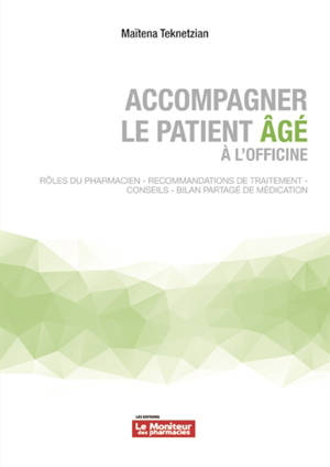 Accompagner le patient âgé à l'officine : rôle du pharmacien, recommandations de traitement, conseils, bilan partagé de médication