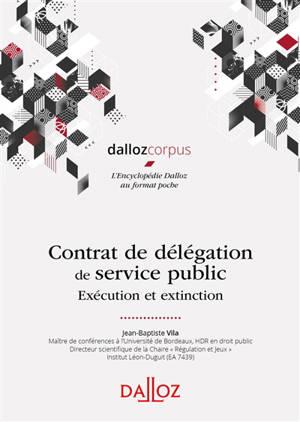 Contrat de délégation de service public : exécution et extinction