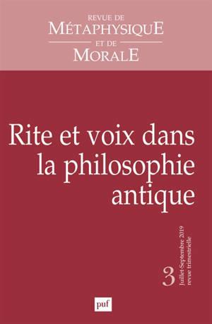 Revue de métaphysique et de morale. n° 3 (2019), Rite et voix dans la philosophie antique