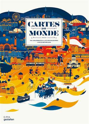 Cartes du monde : selon 90 graphistes & illustrateurs contemporains
