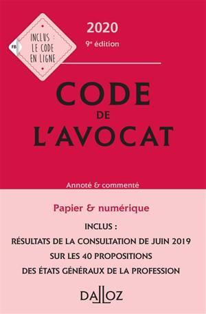 Code de l'avocat 2020 : annoté & commenté