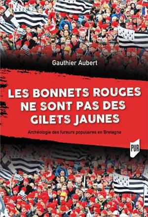 Les bonnets rouges ne sont pas des gilets jaunes : archéologie des fureurs populaires en Bretagne