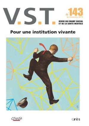 VST. n° 143, Pour des institutions vivantes !