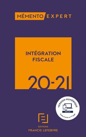 Intégration fiscale 2020-2021 : résultat d'ensemble, restructurations, déclarations, conventions
