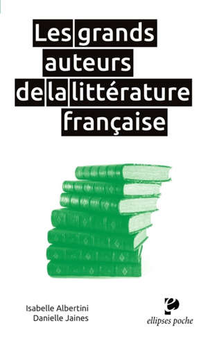 Les grands auteurs de la littérature française