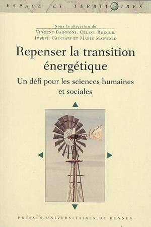 Repenser la transition énergétique : un défi pour les sciences humaines et sociales