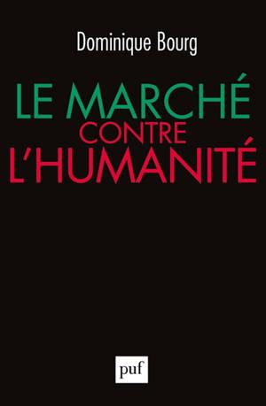 Le marché contre l'humanité