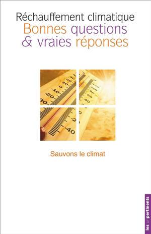 Réchauffement climatique : bonnes questions & vraies réponses