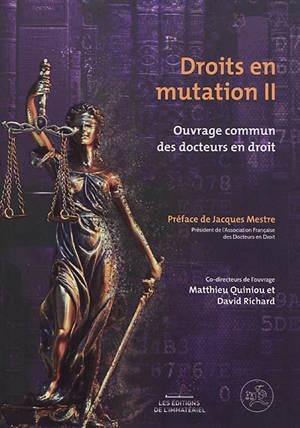 Droits en mutation : ouvrage commun des docteurs en droit. Volume 2