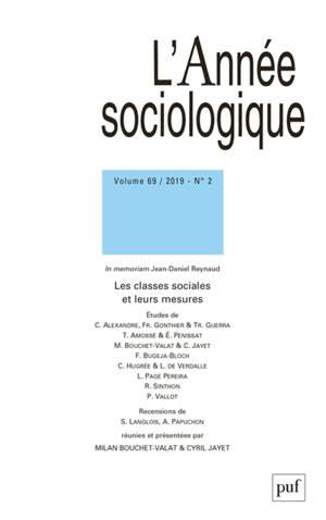 Année sociologique (L'). n° 2 (2019), Les classes sociales et leurs mesures