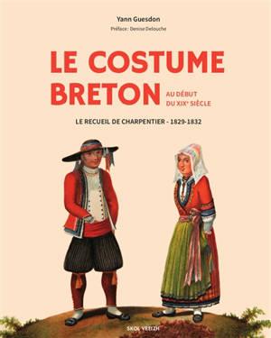 Le costume breton au début du XIXe siècle : le recueil de Charpentier : 1829-1832