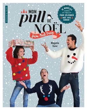 Mon pull de Noël façon Mark Darcy : 10 modèles custo et tricot pour célébrer Noël avec humour !