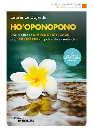 Ho'oponopono : une méthode simple et efficace pour se libérer du poids de sa mémoire