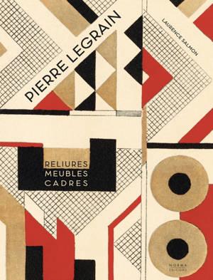 Pierre Legrain : reliures, meubles, cadres