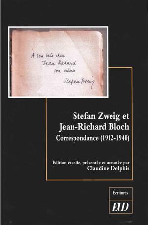 Stefan Zweig et Jean-Richard Bloch : correspondance (1912-1940)