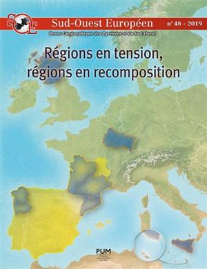 Sud-Ouest européen. n° 48, Régions en tension, régions en recomposition : le Sud-Ouest européen en perspective