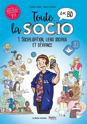 Toute la socio en BD. Volume 1, Socialisation, liens sociaux et déviance