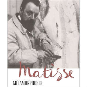 Matisse, métamorphoses