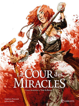 La cour des miracles. Volume 2, Vive la reine !