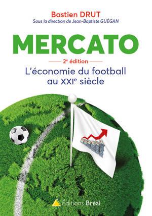 Mercato : l'économie du football au XXIe siècle