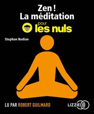 Zen ! : la méditation pour les nuls