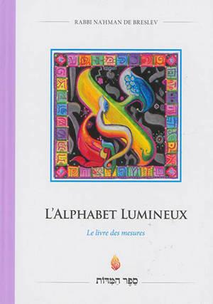 L'alphabet lumineux : le livre des mesures