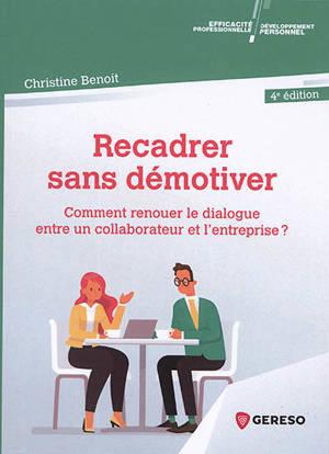 Recadrer sans démotiver : comment renouer le dialogue entre un collaborateur et l'entreprise ?