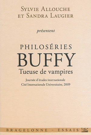 Philoséries, Buffy tueuse de vampires : journée d'études internationale, Cité internationale universitaire, 2009