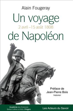 Un voyage de Napoléon : 2 avril-15 août 1808