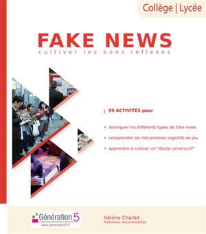 Fake news : cultiver les bons réflexes : collège, lycée