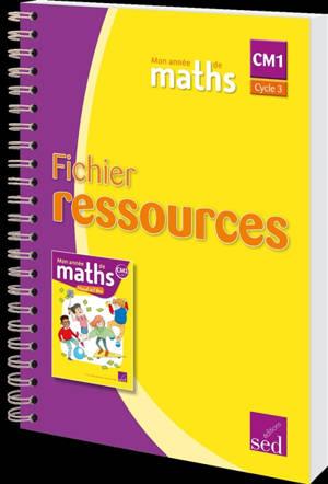 Mon année de maths CM1, cycle 3 : fichier ressources