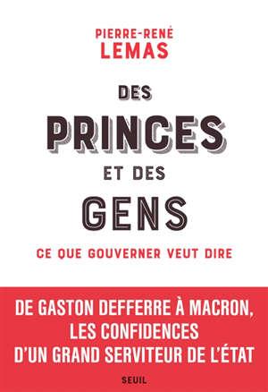 Des princes et des gens : ce que gouverner veut dire