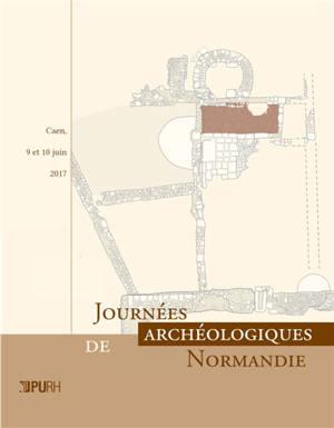Journées archéologiques de Normandie : Caen, 9 et 10 juin 2017